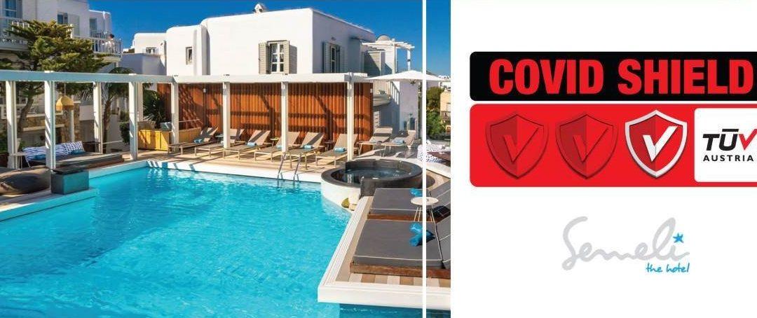 """Το 5* Semeli Luxury Hotel Mykonos πιστοποιήθηκε με το Ιδιωτικό Σχήμα Πιστοποίησης TÜV Austria """"CoVid Shield"""""""